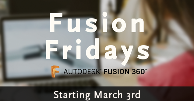 Fusion Fridays - Free Fusion 360 Training