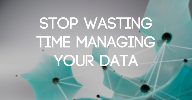 stop_wasting_time_managing_data.png